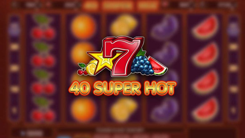 40 Super Hot Slot