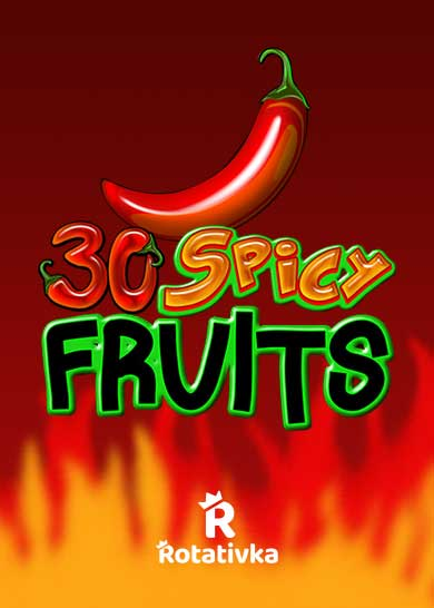 30 Spicy Fruits Bezplatna Rotativka