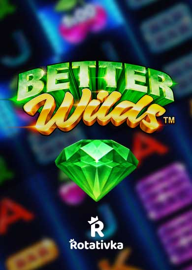 Better Wilds Free Play