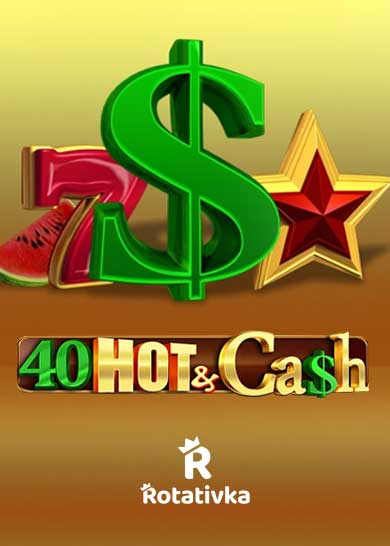 40 Hot & Cash Free Play