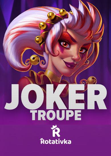 Joker Troupe Free Play
